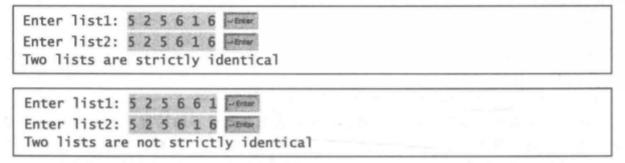 ( 完全相同的数组)如果两个数组 list1和 list2 的长度相同,而且对于每个i,list1[1]都 等于 list2[i], 那么认为 list1和 list2 是完全相同的。使用下面的方法头编写一个方法, 如果 list1和 list2 完全相同,那么这个方法返回 true:    public static boolean equals(int[] listl, int[] 1ist2)    编写一个测试程序,提示用户输人两个整数列表,然后显示这两个列表是否完全相同。下 面是运行示例。注意,输人的第一个数字表明列表中元素的个数。该数字不是列表的一部分。